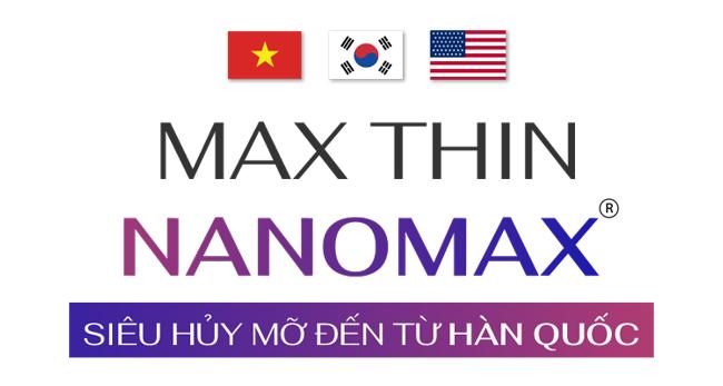 Công nghệ siêu phá hủy mỡ thừa trong 1 tuần Max Thin Nanomax