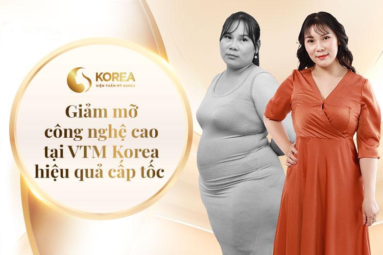 Các cách giảm béo công nghệ cao tại VTM Korea đều đem lại hiệu quả giảm béo cực nhanh