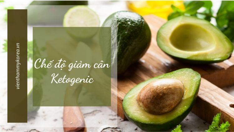 Chế độ ăn kiêng Keto là thực đơn cắt bớt thành phần tinh bột, nhưng giàu chất béo giúp giảm cân hiệu quả