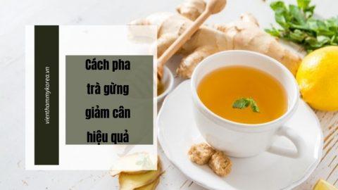 Cách pha trà gừng giảm cân