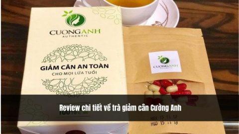 Review chi tiết về trà giảm cân Cường Anh