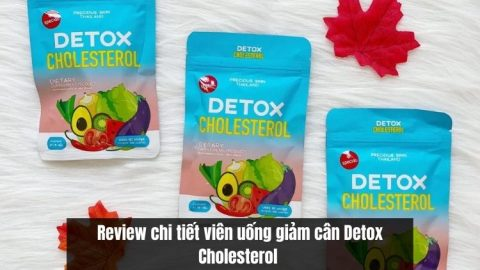 Review chi tiết viên uống giảm cân Detox Cholesterol