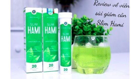 Review về viên sủi giảm cân Slim Ham