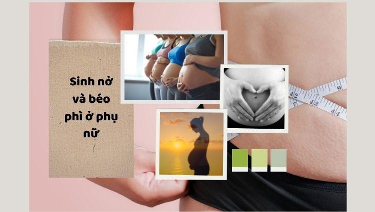 Sinh nở và béo phì ở phụ nữ: Cân nặng trước, trong và sau khi mang thai