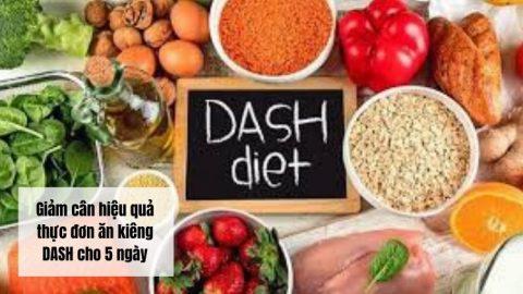 Giảm cân hiệu quả thực đơn ăn kiêng DASH cho 5 ngày