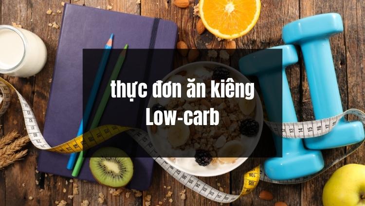 Chế độ ăn kiêng Low-carb tập trung chủ yếu là hạn chế tinh bột và đồ ngọt