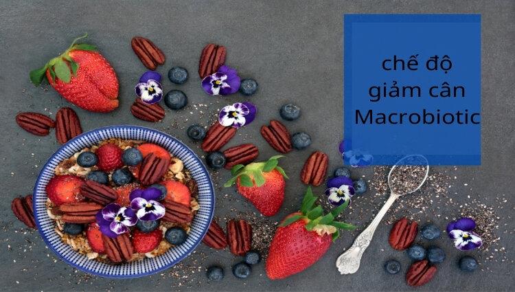 Chế độ giảm cân Macrobiotic là kế hoạch ăn uống khá nghiêm ngặt giúp bạn giải phóng số cân dư thừa