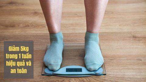 Giảm 5kg trong 1 tuần hiệu quả và an toàn