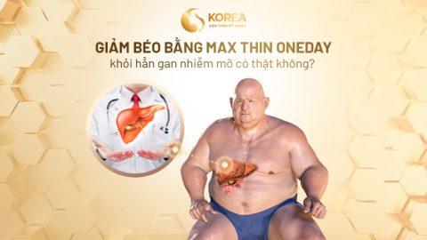 Giảm béo bằng công nghệ Max Thin Oneday cải thiện cả tình trạng sức khỏe