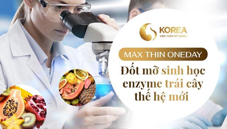 Phương pháp ứng dụng công nghệ giảm béo Max Thin Oneday theo cơ chế enzyme trái cây sinh học thế hệ mới
