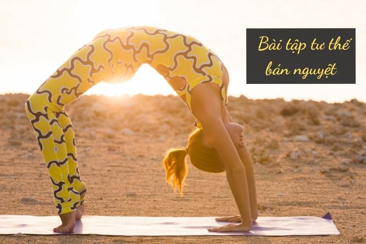 Tư thế bán nguyệt giúp tăng cường sức mạnh của chân, cơ mông, cột sống và cơ bụng