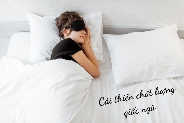 Cải thiện chất lượng giấc ngủ hỗ trợ cho việc giảm mỡ, cải thiện vóc dáng lẫn tinh thần
