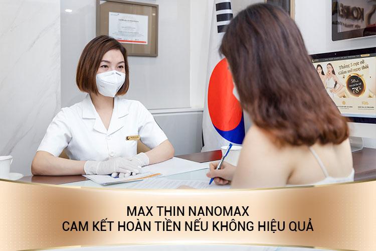 Khách hàng trước khi thực hiện Max Thin Nanomax sẽ được ký kết bản cam kết đoàng hoàng, cụ thể