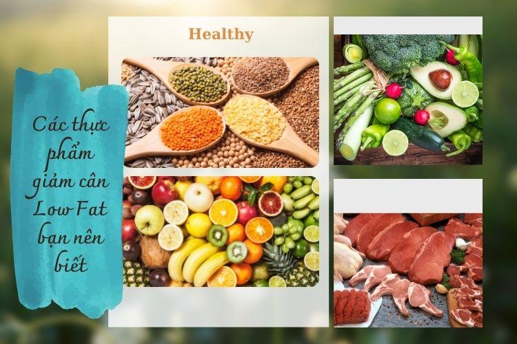 Chế độ ăn giảm cân Low Fat sử dụng chủ yếu thực phẩm tự nhiên từ rau củ và trái cây, ngũ cốc...