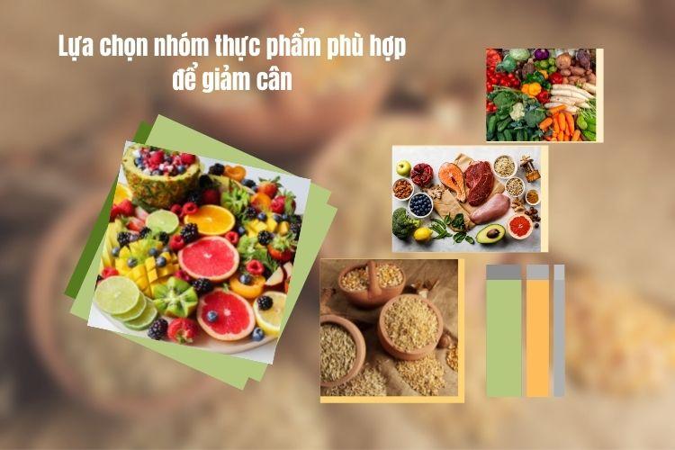 Lựa chọn nhóm thực phẩm phù hợp để giảm cân