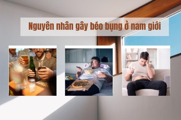 Có nhiều nguyên nhân gây ra béo bụng ở nam giới