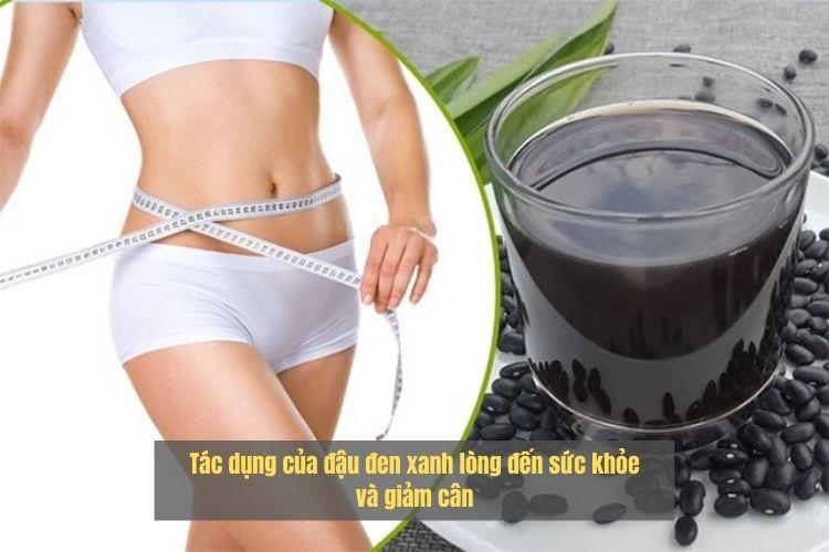 Tác dụng của đậu đen xanh lòng đến sức khỏe và giảm cân