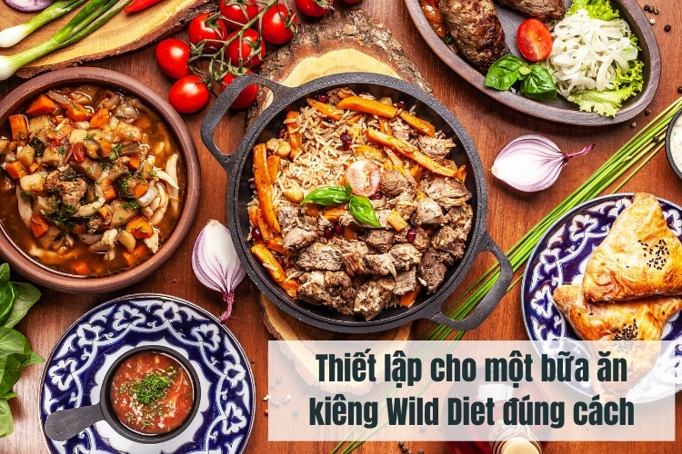 Làm thế nào để có một thực đơn ăn kiêng Wild Diet đúng cách?