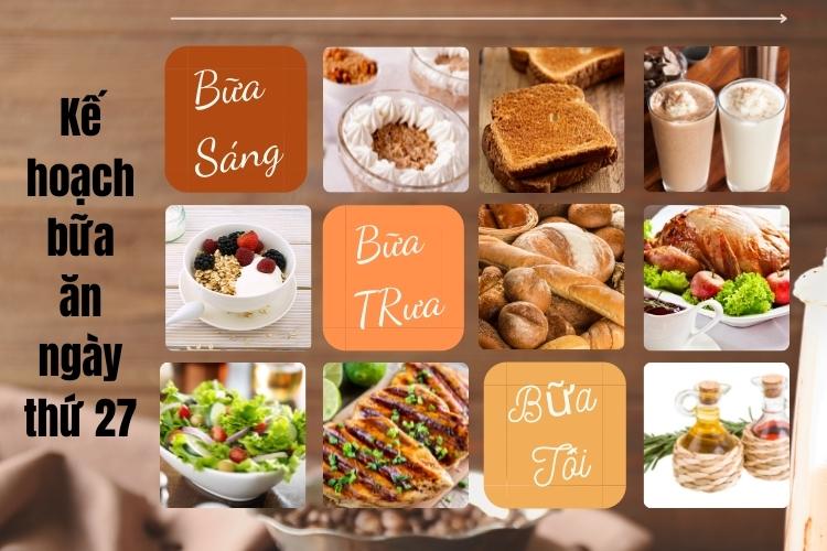 Kế hoạch bữa ăn ngày thứ 27