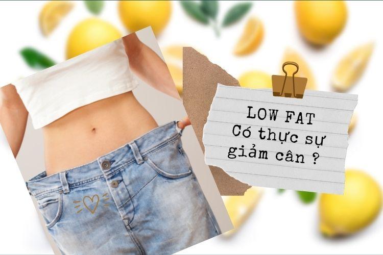 Vậy Low fat có thực sự giảm cân như nhiều người tin tưởng