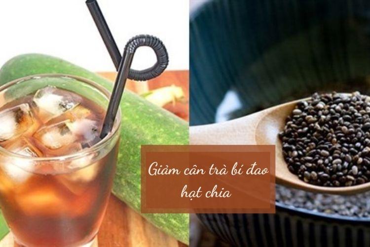 Công thức làm trà bí đao giảm cân với hạt chia