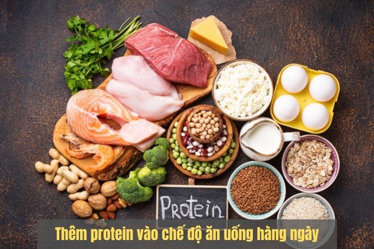 Thêm protein vào chế độ ăn uống hàng ngày