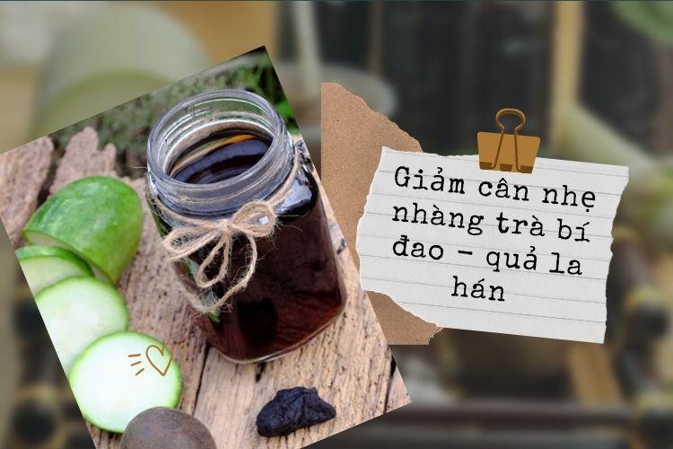 Cách làm trà bí đao với quả la hán