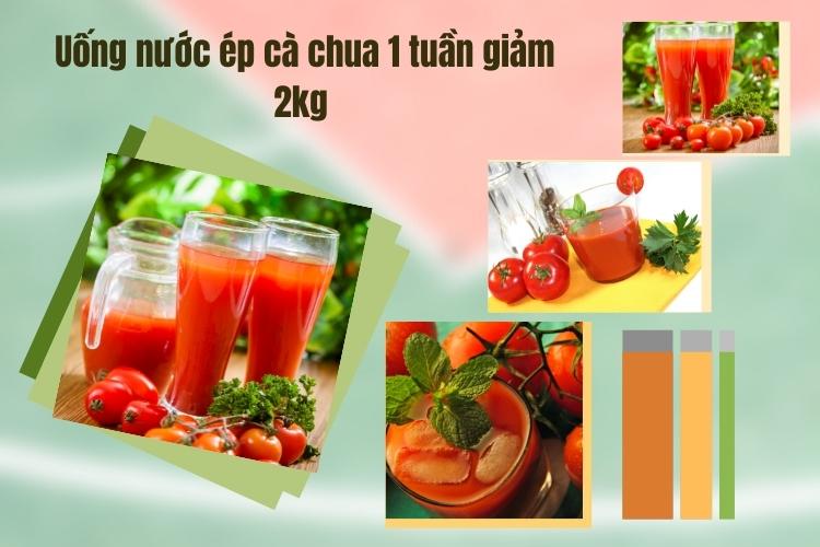 Uống nước ép cà chua 1 tuần giảm 2kg