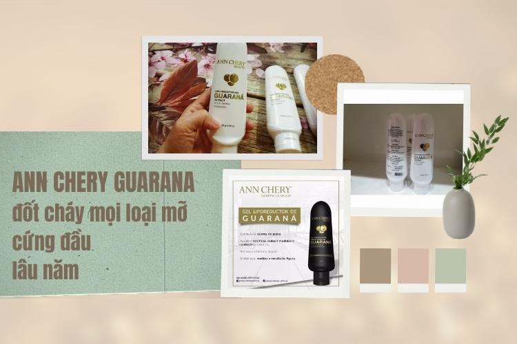 Cao tan mỡ Ann Chery Guarana thuộc dòng kem tan mỡ tốt và uy tín trên thị trường