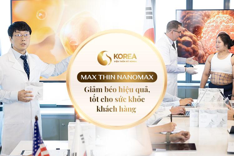 Max Thin Nanomax được các chuyên gia công nhận là công nghệ giảm béo tốt nhất hiện nay
