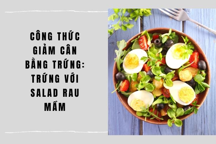 Salad trứng - món ăn giàu dinh dưỡng, chất xơ giúp giảm mỡ cao