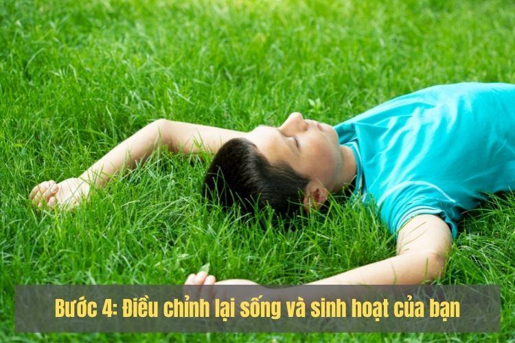 Bước 4: Điều chỉnh lại sống và sinh hoạt của bạn