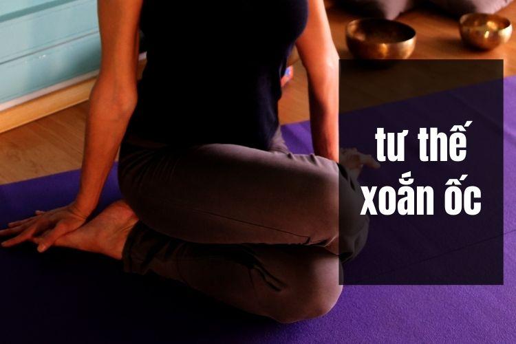 Bài tập Yoga giảm cân tại nhà với tư thế xoắn ốc