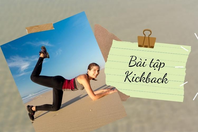 Kickback giúp mông to, săn chắc, giảm được lượng mỡ tích tụ