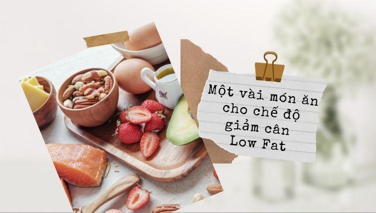 Tham khảo những món ăn giảm cân cho chế độ Lowfat ngon miệng