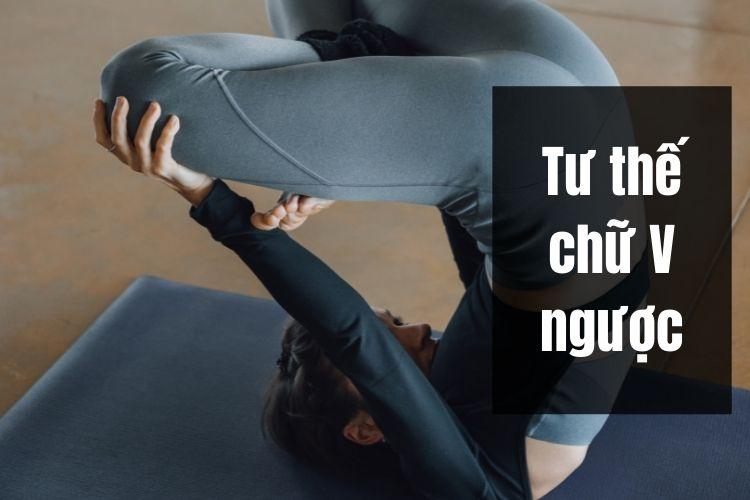 Bài tập Yoga giảm cân – Tư thế chữ V ngược