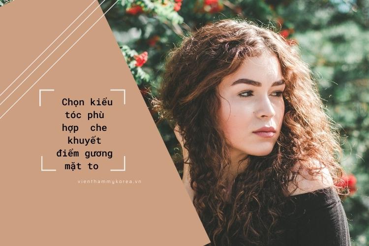 Kiểu tóc phù hợp cũng có thể giúp bạn che bớt khuôn mặt giúp mặt trở nên thon gọn hơn