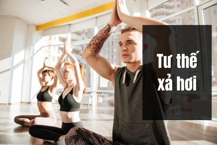 Bài tập Yoga giảm cân buổi tối – Tư thế xả hơi