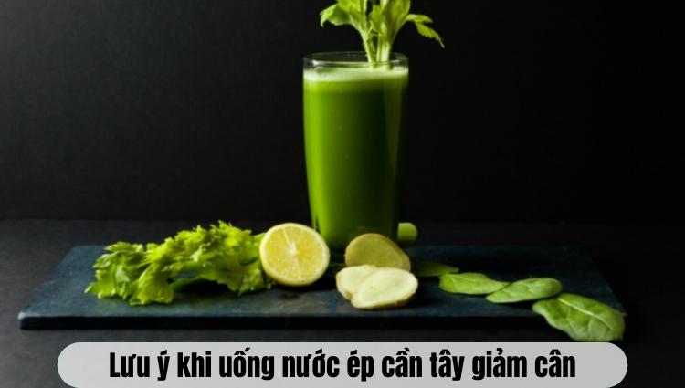 Lưu ý khi uống cần tây giảm cân