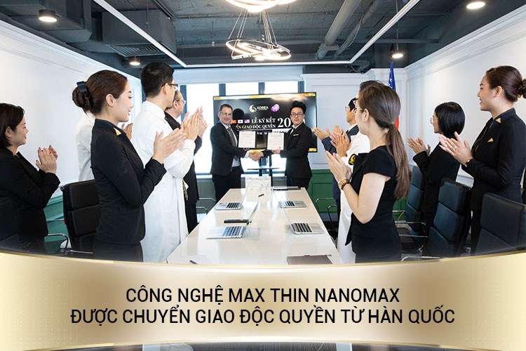 Max Thin Nanomax được nhập khẩu và chuyển giao từ Hàn Quốc về Việt Nam năm 2020