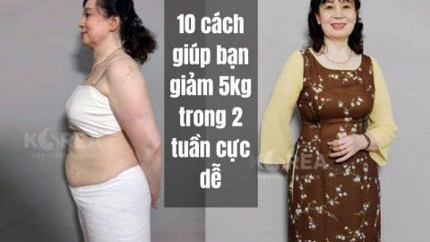 10 cách giúp bạn giảm 5kg trong 2 tuần cực dễ