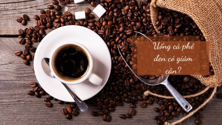 Uống cà phê đen có giảm cân như nhiều người vẫn nghĩ
