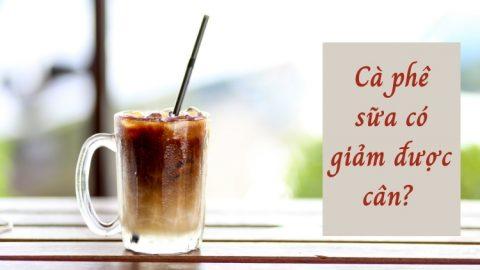 Cà phê sữa có giảm được cân?