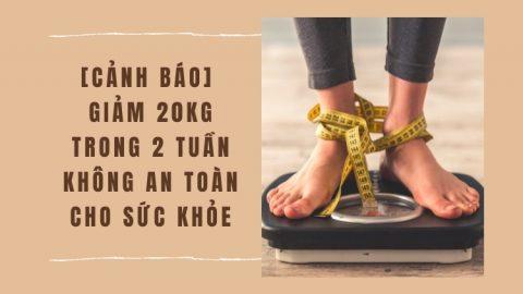 Cảnh báo giảm 20kg trong 2 tuần không an toàn cho sức khỏe