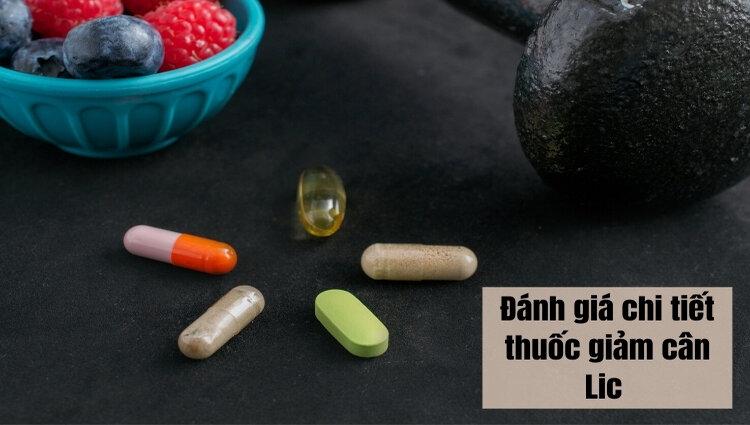 Đánh giá chi tiết thuốc giảm cân Lic