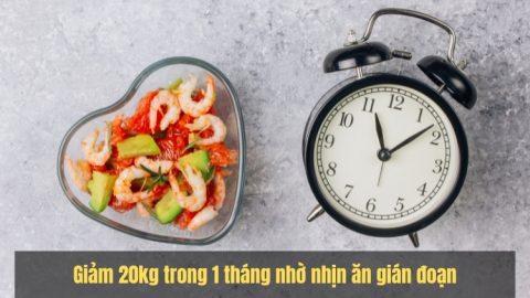 Giảm 20kg trong 1 tháng nhờ nhịn ăn gián đoạn