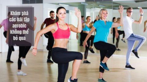 Khám phá bài tập aerobic giảm cân tại nhà không thể bỏ qua