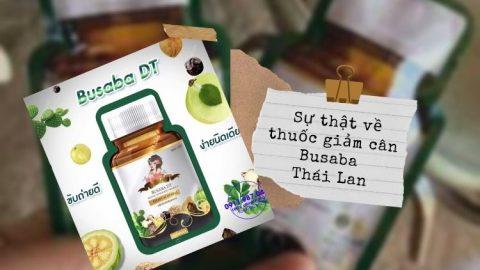 Sự thật về thuốc giảm cân Busaba Thái Lan