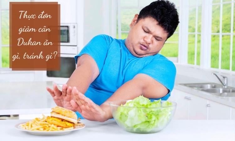 Thực đơn giảm cân Dukan nên ăn gì và tránh gì?