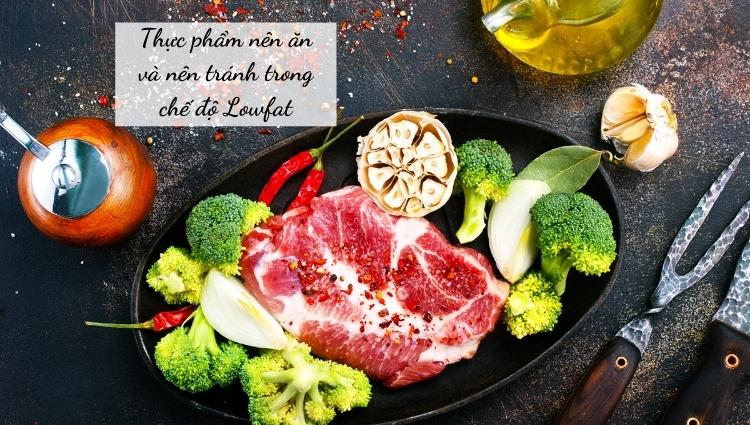 Vậy nên ăn và không ăn thực phẩm nào khi ăn kiêng theo chế độ Lowfat?